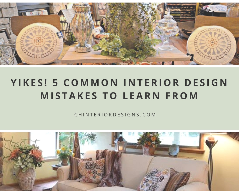 Yikes! 5 Common Interior Design Mistakes to LearnFrom